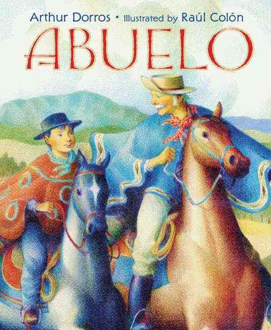 Abuelo By Dorros, Arthur/ Colon, Raul (ILT)