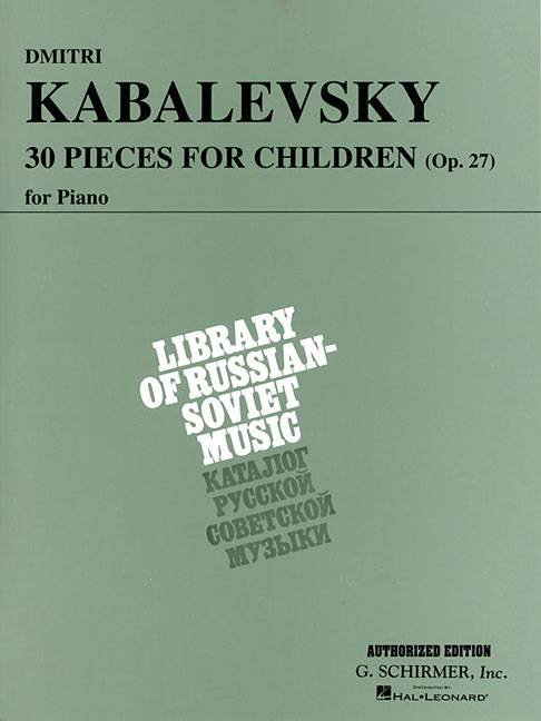 30 Pieces for Children, Op. 27 By Kabalevsky, Dmitri (COP)/ Prostakoff, Joseph (CRT)